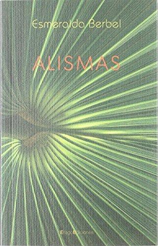 Alismas (LETRAS) de Esmeralda Berbel Perdiguero (1 abr 2006) Tapa blanda