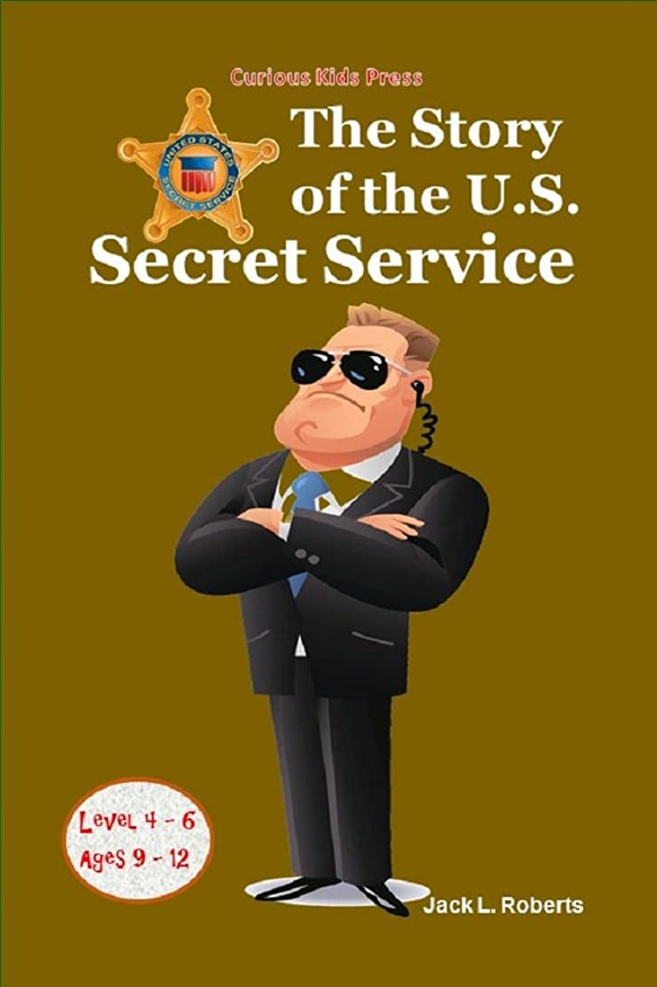 The Story of the U.S. Secret Service (English Edition)