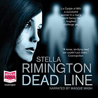 Dead Line                   By:                                                                                                                                 Stella Rimington                               Narrated by:                                                                                                                                 Maggie Mash                      Length: 11 hrs     73 ratings     Overall 3.9