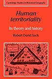 Human Territoriality: Its Theory and History: 7 (Cambridge Studies in Historical Geography, Series Number 7)