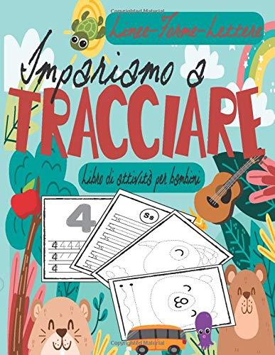 Impariamo a tracciare: Un libro di attività per bambini in età prescolare e scolare per iniziare a tracciare le linee, le forme e le lettere