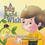 A Bug and a Wish - Karen Scheuer