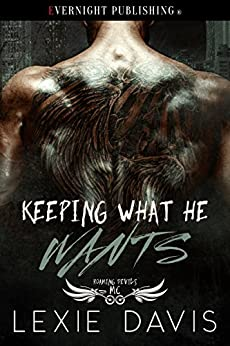 Keeping What He Wants (Roaming Devils MC Book 2) by [Lexie Davis]