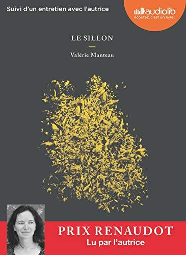 Le Sillon: Livre audio 1 CD MP3 - Suivi d'un entretien avec l'autrice (Littérature)