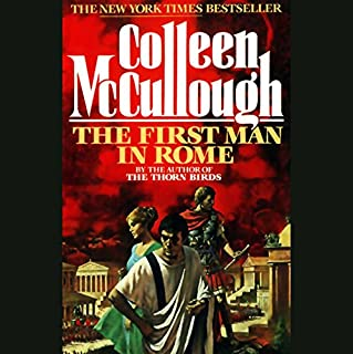 The First Man in Rome                   By:                                                                                                                                 Colleen McCullough                               Narrated by:                                                                                                                                 Jill Tanner                      Length: 41 hrs and 14 mins     356 ratings     Overall 4.2