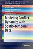 Modeling Conflict Dynamics with Spatio-temporal Data (SpringerBriefs in Applied Sciences and Technology)
