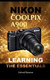 Nikon Coolpix A900: Learning the Essentials