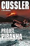 Projet Piranha : thriller traduit de l'anglais (Etats-Unis) par François Vidonne...
