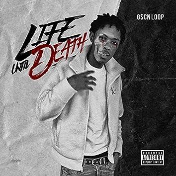 Life Until Death