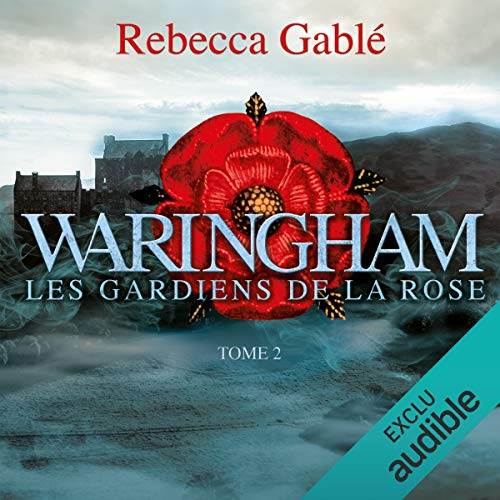 Les gardiens de la rose     Waringham 2              Written by:                                                                                                                                 Rebecca Gablé                               Narrated by:                                                                                                                                 Ronan Ducolomb                      Length: 14 hrs and 54 mins     Not rated yet     Overall 0.0
