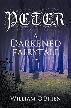 Peter: A Darkened Fairytale