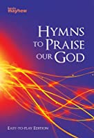 Hymns to Praise Our God Easy to Play Edition