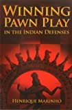 Winning Pawn Play In The Indian Defenses-Marinho, Henrique