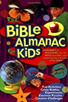 The Bible Almanac For Kids: A Journey Of Discovery Into The Wild, Incredible, And Mysterious Facts & Trivia Of The Bible