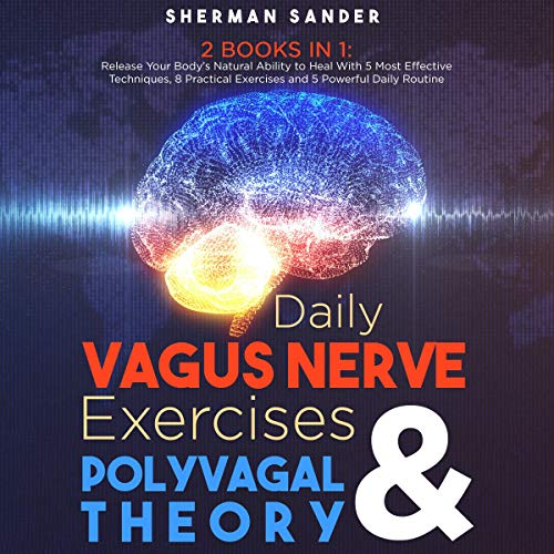 Daily Vagus Nerve Exercises & Polyvagal Theory - 2 Books in 1 cover art