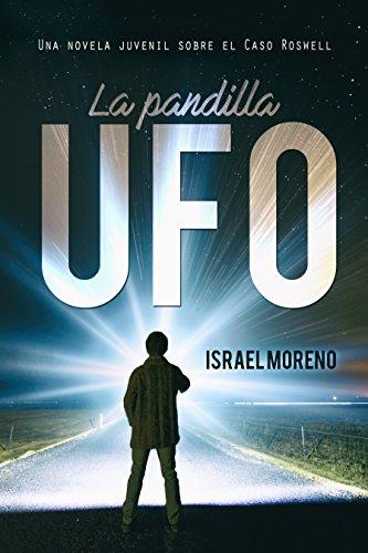 LA PANDILLA UFO: Una aventura juvenil sobre el caso Ovni de ...