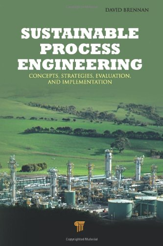 Download Sustainable Process Engineering: Concepts, Strategies, Evaluation and Implementation 9814316784