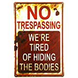 dingleiever-Christmas Wall Decoration No Trespassing We're Tired of Hiding The Bodies Funny Metal tin Signs