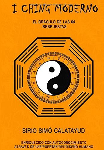 I Ching moderno: El oráculo de las 64 respuestas
