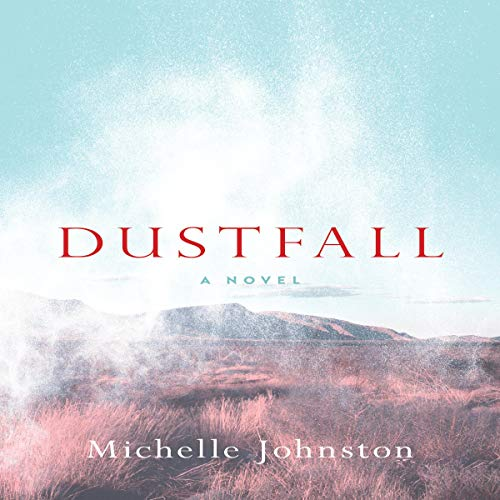 Dustfall: A Novel cover art