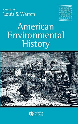 American Environmental History (Wiley Blackwell Readers in American Social and Cultural History Book 6)