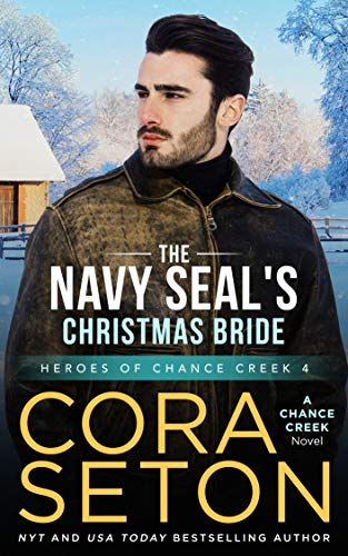 The Navy SEAL's Christmas Bride (Heroes of Chance Creek Series Book 4)