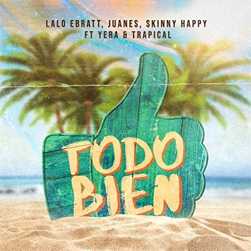 Lalo Ebratt, Juanes & Skinny Happy feat. Yera & Trapical