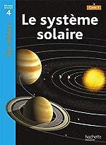 Le système solaire Niveau 4 - Tous lecteurs ! - Ed.2010 de Robert Coupe