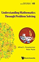 Understanding Mathematics Through Problem Solving: Surprising and Entertaining (Problem Solving in Mathematics and Beyond)