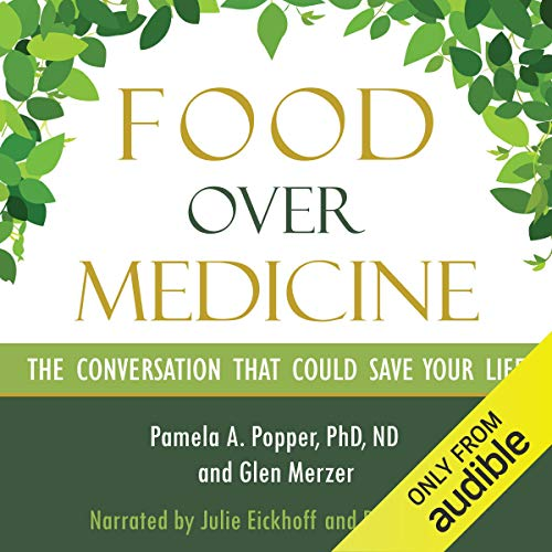 Food over Medicine Audiobook By Pamela A. Popper, Glen Merzer cover art