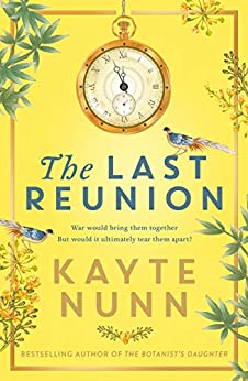 The Last Reunion: The thrilling and achingly romantic new historical novel from the international bestselling author (English Edition) par [Kayte Nunn]