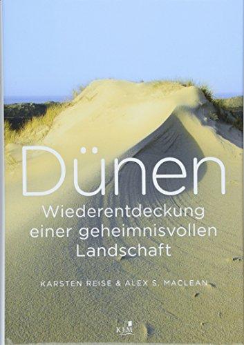 Dünen. Die Wiederentdeckung einer geheimnisvollen Landschaft: Von Blåvands Huk bis St. Peter-Ording