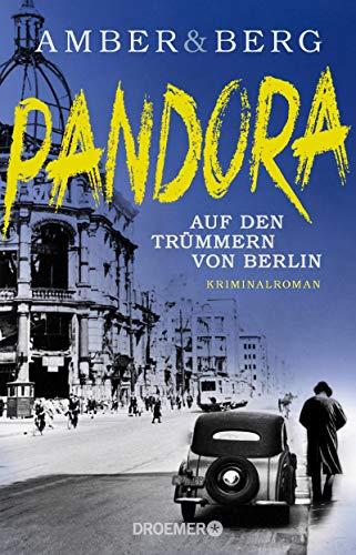 Pandora: Auf den Trümmern von Berlin. Kriminalroman