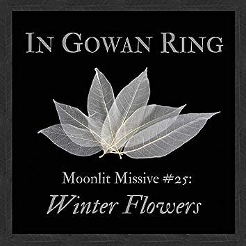 Moonlit Missive #25: Winter Flowers