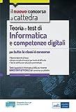 Informatica e competenze digitali per tutte le classi di concorso: Teoria e test di Informatica e competenze digitali per tutte le classi di concorso (Italian Edition)