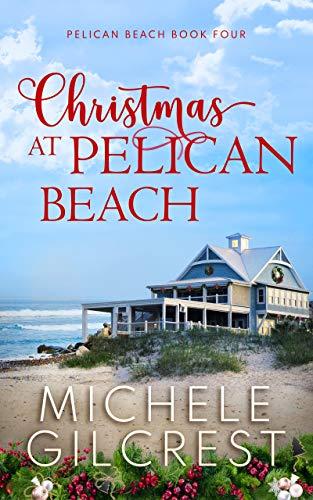 Christmas At Pelican Beach (Pelican Beach Book 4)