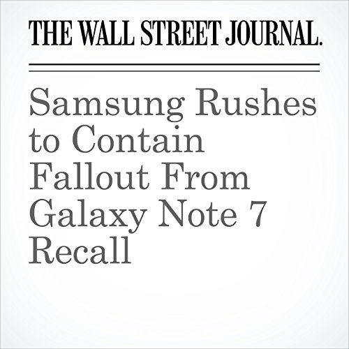 Samsung Rushes to Contain Fallout From Galaxy Note 7 Recall cover art