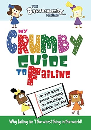 My Crumby Guide to Failing