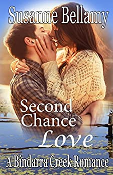 Second Chance Love (A Bindarra Creek Romance) by [Susanne Bellamy]