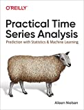 Practical Time Series Analysis: Prediction with Statistics and Machine Learning - Aileen Nielsen