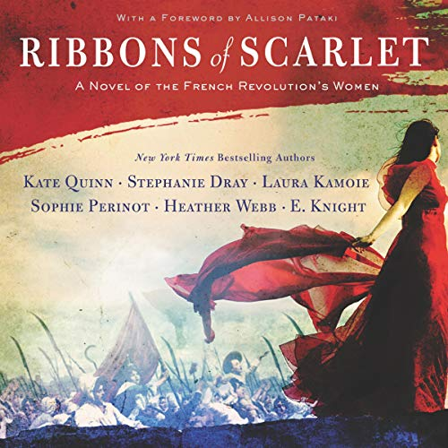 Ribbons of Scarlet     A Novel of the French Revolution's Women              De :                                                                                                                                 Kate Quinn,                                                                                        Stephanie Dray,                                                                                        Laura Kamoie,                   and others                      Durée : 12 h     Pas de notations     Global 0,0
