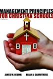 Management Principles for Christian Schools, 2nd ed.