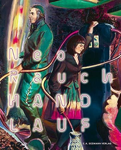 Neo Rauch HANDLAUF: Neues und Nachgereichtes   New and Earlier Works