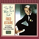 Songtexte von Fred Astaire - Complete Recordings, Volume 3: Top Hat, White Tie & Tails (1933-1936)