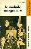 Le malade imaginaire de Molière - Nouveaux classiques Larousse
