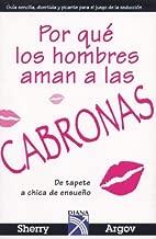 Porque los hombres aman a las cabronas/ Why Men Love Bitches (Spanish Edition)