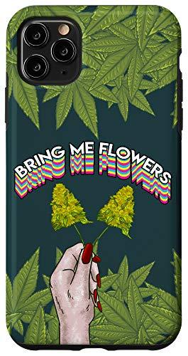 iPhone 11 Pro Max Bring Me Flowers Weed Buds 420 Smoking Smoker Pot THC Gift Case