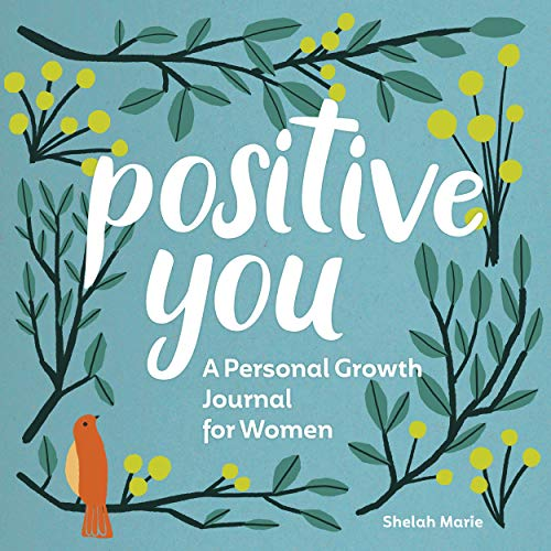 Positive You: A Personal Growth Journal for Women