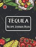 Tequila Recipe Journal Book: Journal To Write In Favorite Recipes | I Love You Recipe Books |...