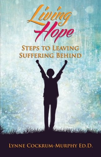Image OfLiving Hope: Steps To Leaving Suffering Behind